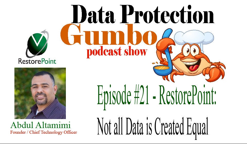 021: RestorePoint: Not all Data is Created Equal – Data Protection Gumbo