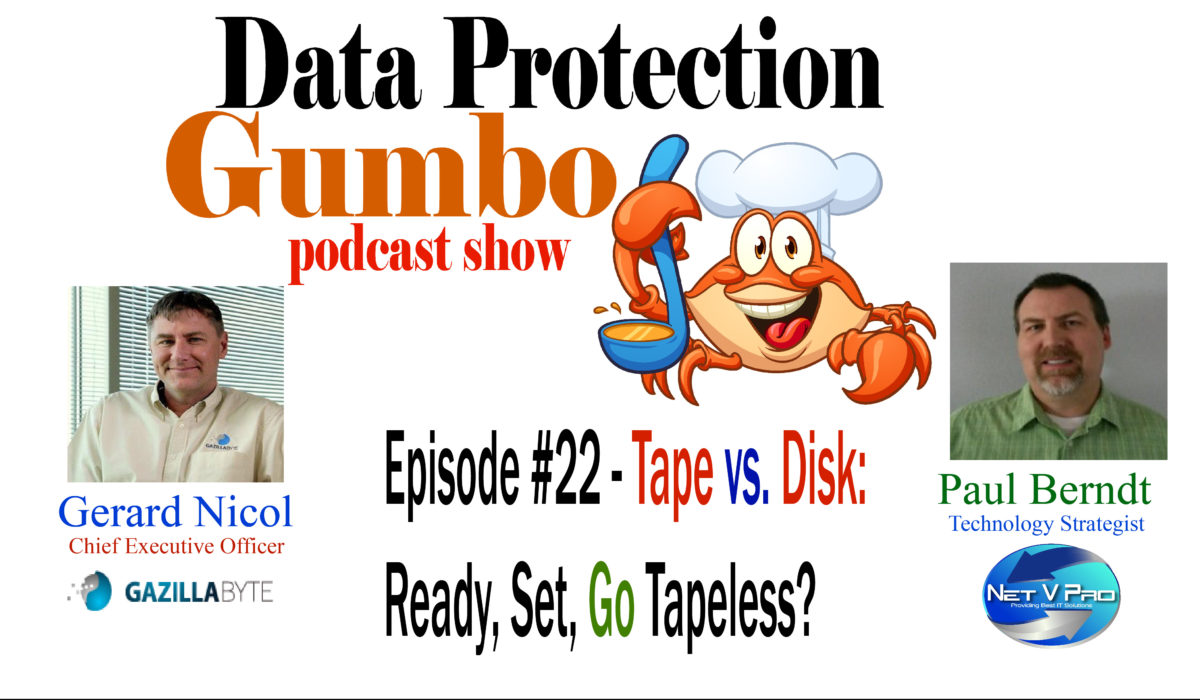 022: Tape vs. Disk: Ready, Set, GO Tapeless? – Data Protection Gumbo