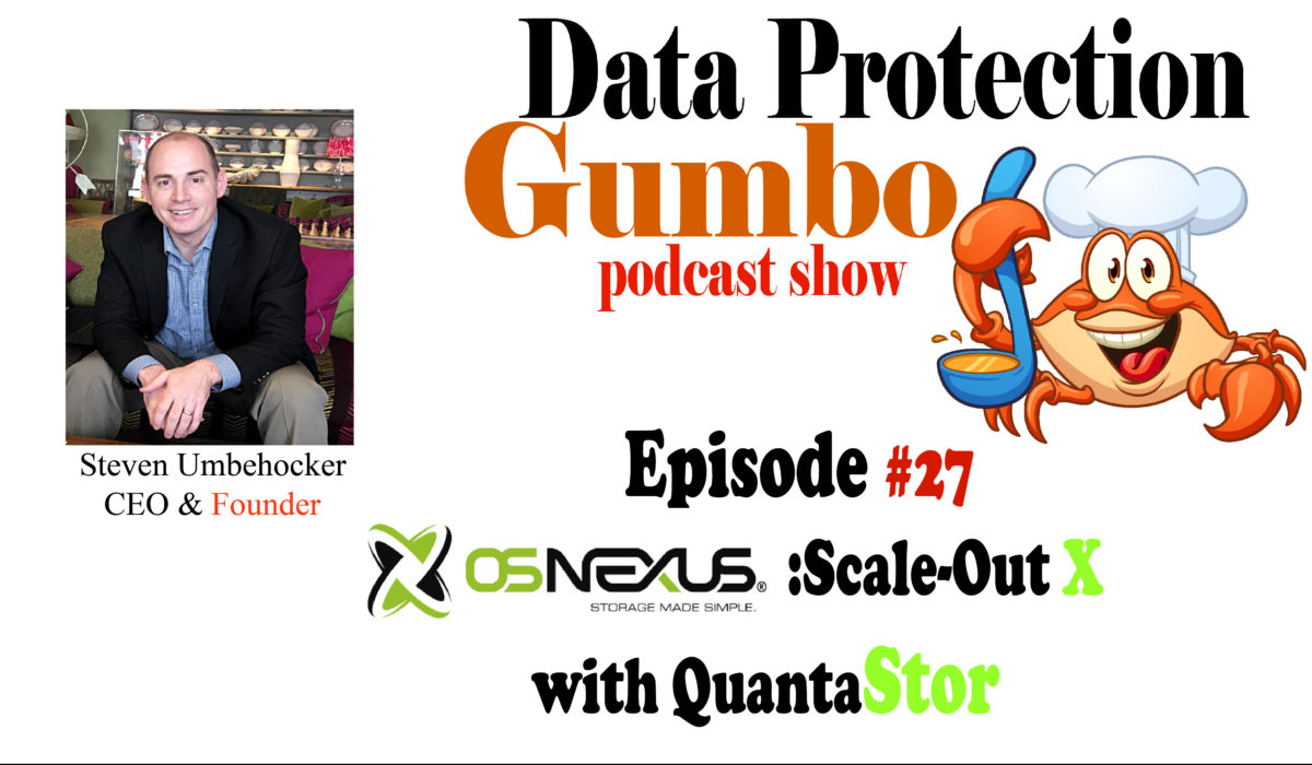 027: OSNEXUS: Scale-Out X with QuantaStor – Data Protection Gumbo