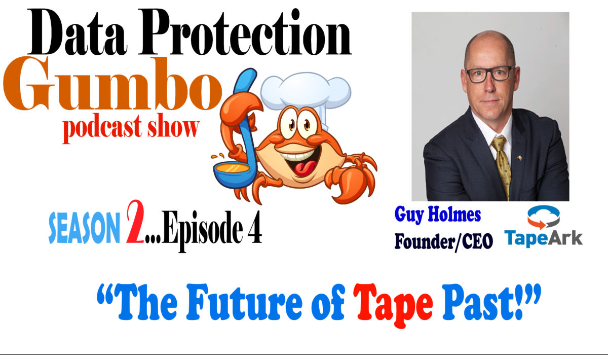 031: Data Protection Gumbo – Season 2: Episode 4 – Guy Holmes: The Future of Tape Past